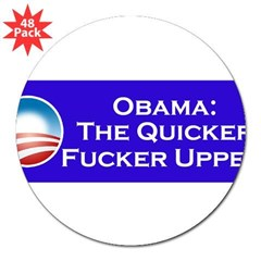 "Obama: The Quicker F*cker Upper! 3"" Lapel Sticker (48 pk)"