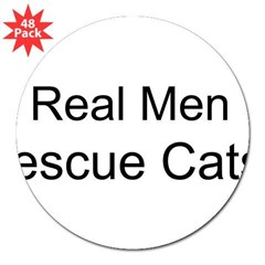 "Real Men Rescue Cats! - 3"" Lapel Sticker (48 pk)"