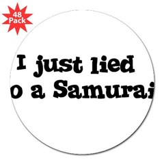 "Lied to a Samurai 3"" Lapel Sticker (48 pk)"