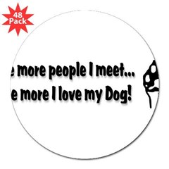 "The more people I meet... 3"" Lapel Sticker (48 pk)"