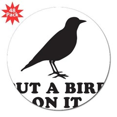 "Put A Bird On It (Black) 3"" Lapel Sticker (48 pk)"