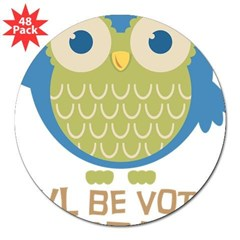 "Owl Be Voting for Obama 3"" Lapel Sticker (48 pk)"