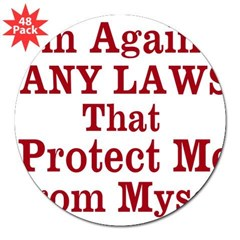 Against ANY Law 3&quot; Lapel Sticker (48 pk)