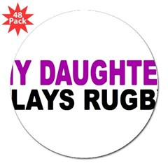 "My daughter plays rugby! 3"" Lapel Sticker (48 pk)"