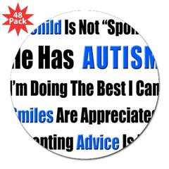 "Not Spoiled, He has Autism 3"" Lapel Sticker (48 pk)"