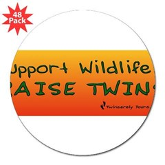 "Support Wildlife - Raise Twin 3"" Lapel Sticker (48 pk)"