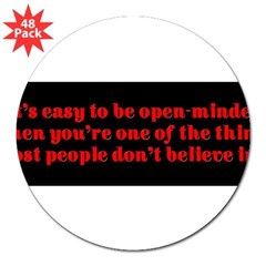 """Easy to be open-minded..."" 3"" Lapel Sticker (48 pk)"