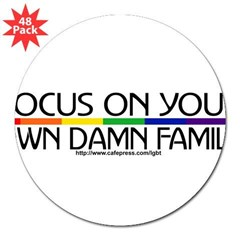 "FOCUS ON YOUR OWN DAMN FAMILY 3"" Lapel Sticker (48 pk)"