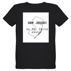 New Jersey Is For Dirty Sluts Infant Creeper Organic Kids T-Shirt (dark)
