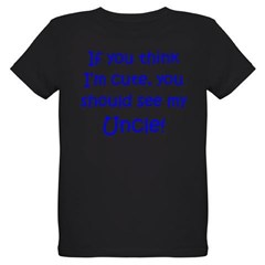 If you think I'm cute Uncle ( Organic Kids T-Shirt (dark)