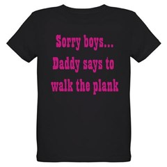 Sorry boys..daddy says to wal Organic Kids T-Shirt (dark)
