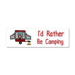 I'd Rather Be Camping Car Magnet 10 x 3