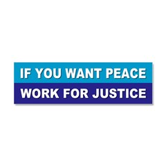 peace justice... Car Magnet 10 x 3