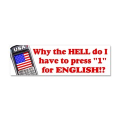 "Press ""1"" for English? Car Magnet 10 x 3"