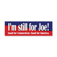 I'm still for Joe (Lieberman) Car Magnet 10 x 3
