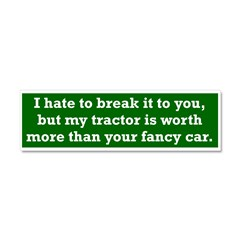 My tractor's worth... Car Magnet 10 x 3