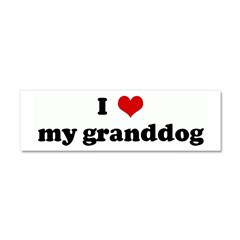 I Love my granddog Car Magnet 10 x 3