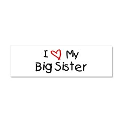 I Love My Big Sister Car Magnet 10 x 3