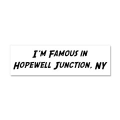 Famous in Hopewell Car Magnet 10 x 3