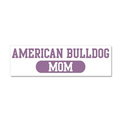 American Bulldog Mom Car Magnet 10 x 3
