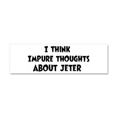 Jeter (impure thoughts} Car Magnet 10 x 3