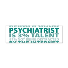 Good Psychiatrist Car Magnet 10 x 3
