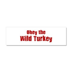 Obey the Wild Turkey Car Magnet 10 x 3