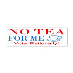 NO TEA FOR ME Car Magnet 10 x 3
