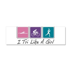 Tri Like A Girl Triathlete Car Magnet 10 x 3