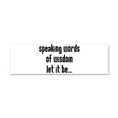Speaking Words of Wisdom Car Magnet 10 x 3