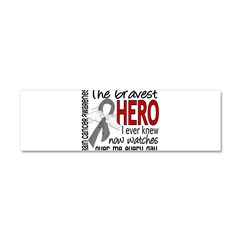 Bravest Hero I Knew Brain Cancer Car Magnet 10 x 3