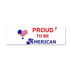 PROUD TO BE AMERICAN Car Magnet 10 x 3
