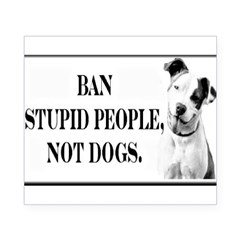 Ban Stupid People Not Dogs Rectangle Beer Label