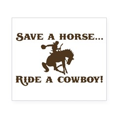 Save a horse Ride a cowboy Sticker (Rect.) Beer Label