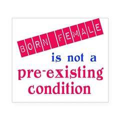 Female is not a Pre Existing Condtion Beer Label