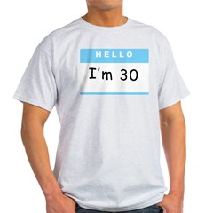 I'm 30 - Light T-Shirt