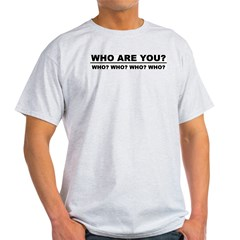 Who Are You? Light T-Shirt