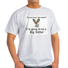 Did you hear the news- BIG SISTER Light T-Shirt