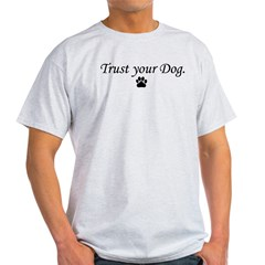 Trust your Dog Light T-Shirt
