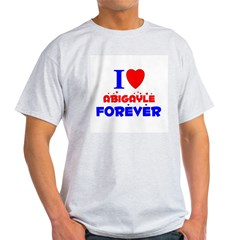 I Love Abigayle Forever - Light T-Shirt