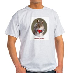 I love squirrels - Light T-Shirt