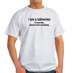 I am a Librarian Light T-Shirt