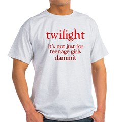 twilight, Not Just for Teenag Light T-Shirt