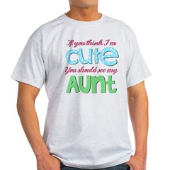 If You Think I'm Cute Light T-Shirt