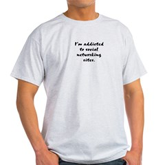 Addicted to Social Networking Sites Light T-Shirt
