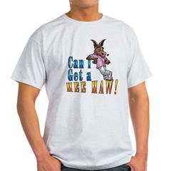 CAN I GET A HEE HAW Light T-Shirt