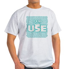 SOS10 - 'It's No Use' Fitted Light T-Shirt
