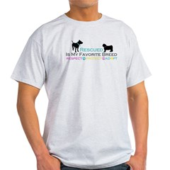Rescued Is Favorite Breed Light T-Shirt