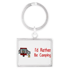I'd Rather Be Camping Landscape Keychain