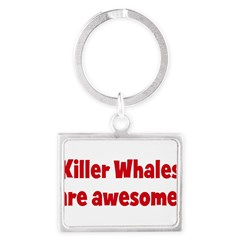 Killer Whales are awesome Landscape Keychain